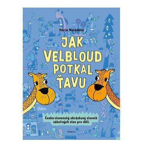 Pozostałe książki, Jak velbloud potkal ťavu Mária Nerádová