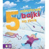 Książki dla dzieci, Bajki na dobranoc 5-minutowe bajki na zimę [Supeł Barbara]