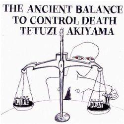 Ancient Balance To Control Death, The - Akiyama, Tetuzi (Płyta CD)