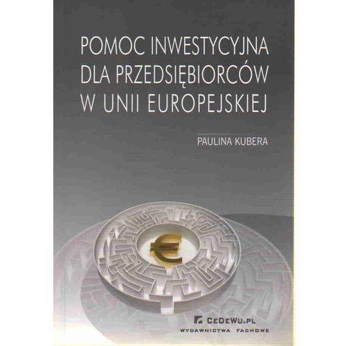 Biblioteka biznesu, Pomoc inwestycyjna dla przedsiębiorców w unii europejskiej (opr. miękka)