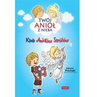 Książki dla dzieci, Klub Aniołów Stróżów - Prochain Edmond (opr. broszurowa)