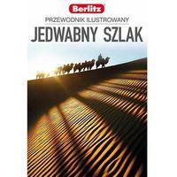 Przewodniki turystyczne, Jedwabny Szlak Przewodnik Ilustrowany (opr. broszurowa)