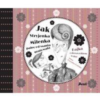 Książki dla dzieci, Jak Stryjenka Milenka palec od ssania uratowała. [Kaszuba-Dębska Anna] (opr. twarda)