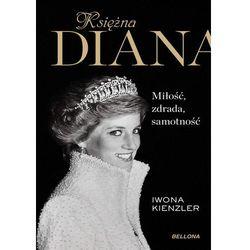 Księżna Diana. Miłość, zdrada, samotność - Iwona Kienzler (opr. miękka)
