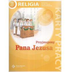 RELIGIA 3 SP ĆWICZENIA PRZYJMUJEMY PANA JEZUSA 2013 (opr. miękka)