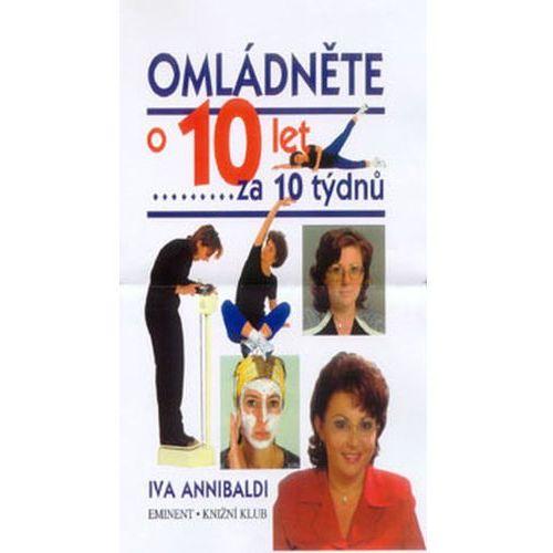 Pozostałe książki, Omládněte o 10 let za 10 týdnů Iva Annibaldi