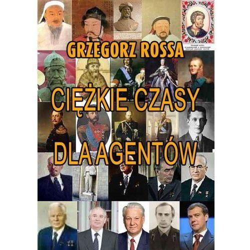 E-booki, Ciężkie czasy dla agentów - Grzegorz Rossa