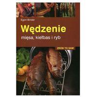 Książki kulinarne i przepisy, Wędzenie mięsa, kiełbas i ryb - Egon Binder (opr. miękka)