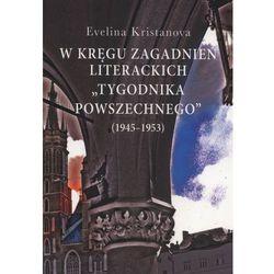 """W kręgu zagadnień literackich """"Tygodnika Powszechnego"""" (1945-1953) (opr. miękka)"""