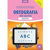 Książki dla dzieci, Ortografia dla ucznia Ćwiczenia (opr. miękka)