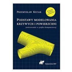 Podstawy modelowania krzywych i powierzchni - Przemysław Kiciak (opr. miękka)