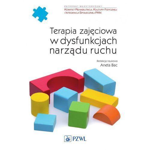E-booki, Terapia zajęciowa w dysfunkcjach narządu ruchu - Aneta Bac (MOBI)