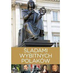 Śladami wybitnych Polaków (opr. twarda)