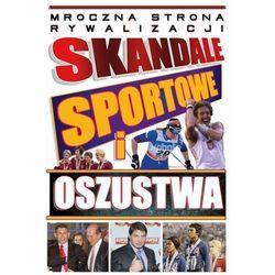 Skandale sportowe i oszustwa - Praca zbiorowa (opr. twarda)