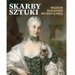 Skarby sztuki. Muzeum Narodowe we Wrocławiu (opr. twarda)