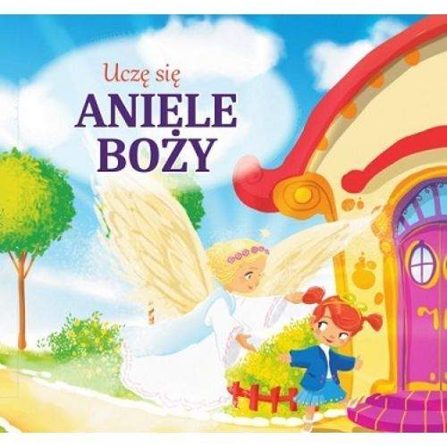 Książki dla dzieci, Uczę się Aniele Boży - Opracowanie zbiorowe (opr. kartonowa)