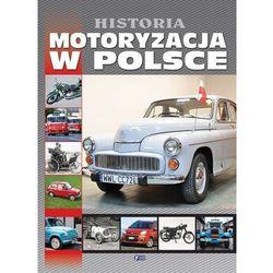 HISTORIA MOTORYZACJA W POLSCE TW (opr. twarda)
