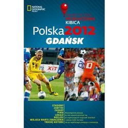 Polska 2012: Gdańsk. Praktyczny przewodnik kibica (opr. miękka)