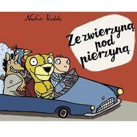 Książki dla dzieci, Ze zwierzyną pod pierzyną [Budde Nadia] (opr. kartonowa)