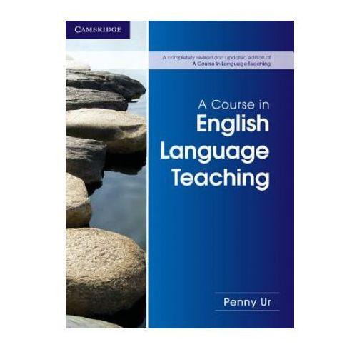 Książki do nauki języka, A Course in English Language Teaching 2nd Edition, Paperback (opr. miękka)