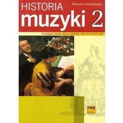 Historia muzyki 2 Podręcznik dla szkół muzycznych (opr. miękka)