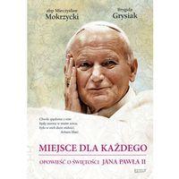 Reportaże, Miejsce dla każdego. Opowieść o świętości Jana Pawła II (opr. twarda)