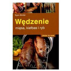 """Książka """"Zrób to sam. Wędzenie mięsa, kiełbas i ryb"""" Egon Binder"""