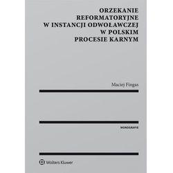 Orzekanie reformatoryjne w instancji odwoławczej w polskim procesie karnym