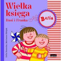 Książki dla dzieci, Basia. Wielka księga Basi i Franka