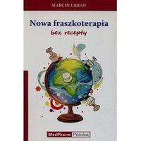 Książki medyczne, Nowa fraszkoterapia bez recepty - Marcin Urban (opr. miękka)