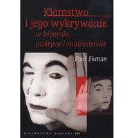 Socjologia, Kłamstwo i jego wykrywanie w biznesie polityce i małżeństwie (opr. miękka)