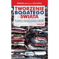 Książki o biznesie i ekonomii, Tworzenie bogatego świata - Vaclav Smil (opr. miękka)