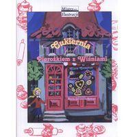 Książki dla dzieci, Cukiernia pod Pierożkiem z Wiśniami (opr. twarda)
