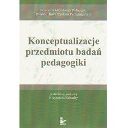 Konceptualizacje przedmiotu badań pedagogiki (opr. miękka)