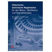 Biblioteka biznesu, Historische technische Regelwerke für den Beton-, Stahlbeton- und Spannbetonbau: Bemessung und Ausf (opr. twarda)