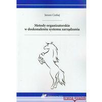 Leksykony techniczne, Metody organizatorskie w doskonaleniu systemu zarządzania (opr. miękka)