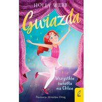 Literatura młodzieżowa, Gwiazda Wszystkie światła na Chloe Tom 1. Darmowy odbiór w niemal 100 księgarniach! (opr. broszurowa)
