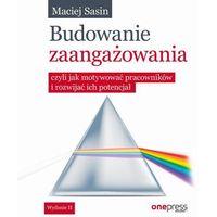 E-booki, Budowanie zaangażowania, czyli jak motywować pracowników i rozwijać ich potencjał. Wydanie II