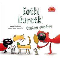 Książki dla dzieci, KOTKI DOROTKI CZYTAM UWAŻNIE (opr. twarda)
