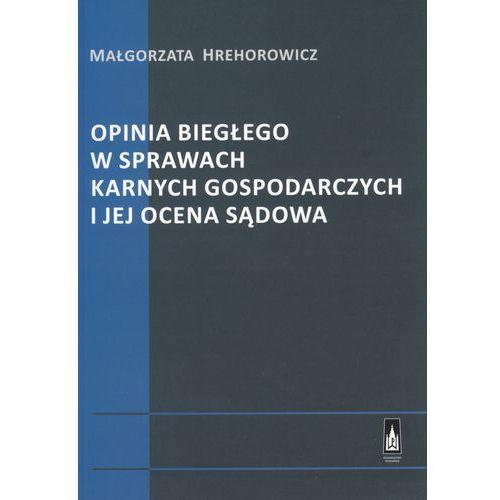 E-booki, Opinia biegłego w sprawach karnych gospodarczych i jej ocena sądowa