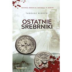 OSTATNIE SREBRNIKI - Tadeusz Biedzki (opr. miękka)