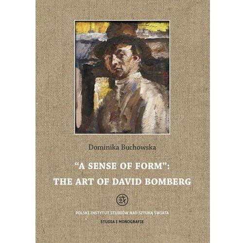 E-booki, A sense of form the art of David Bomberg - Dominika Buchowska (PDF)