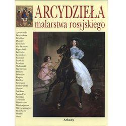 Arcydzieła malarstwa rosyjskiegoarcydziela malarstwa rosyjskiego - Gniedycz Piotr P. (opr. twarda)