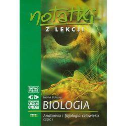 Notatki z lekcji. Biologia. Anatomia i fizjologia człowieka. Część 1 (opr. broszurowa)