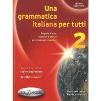 Książki do nauki języka, Grammatica italiana per tutti 2. Livello intermedio B1-B2 (opr. miękka)