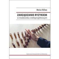 Książki o biznesie i ekonomii, Zarządzanie ryzykiem w środowisku wieloprojektowym (opr. miękka)
