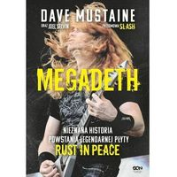 Biografie i wspomnienia, Megadeth. nieznana historia powstania legendarnej płyty rust in peace (opr. miękka)