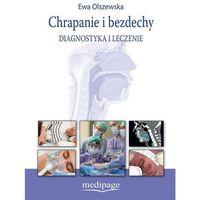 Książki o zdrowiu, medycynie i urodzie, CHRAPANIE I BEZDECHY. DIAGNOSTYKA I LECZENIE (opr. twarda)