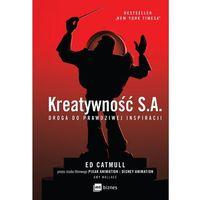 Biblioteka biznesu, Kreatywność SA. Droga do prawdziwej inspiracji - Ed Catmull (opr. broszurowa)