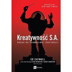 Kreatywność SA. Droga do prawdziwej inspiracji - Ed Catmull (opr. miękka)